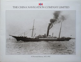 Image for THE CHINA NAVIGATION COMPANY LIMITED - A Pictorial History 1872-1992