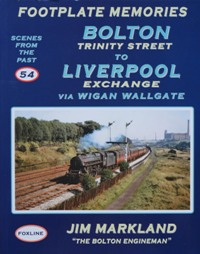 Image for FOOTPLATE MEMORIES : BOLTON TRINITY STREET TO LIVERPOOL EXCHANGE via WIGAN WALLGATE