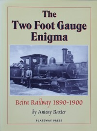 Image for THE TWO FOOT GAUGE ENIGMA - Beira Railway 1890-1900