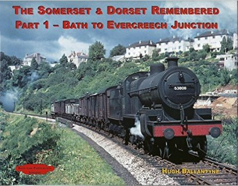 Image for THE SOMERSET & DORSET REMEMBERED Part 1 - Bath to Evercreech Junction
