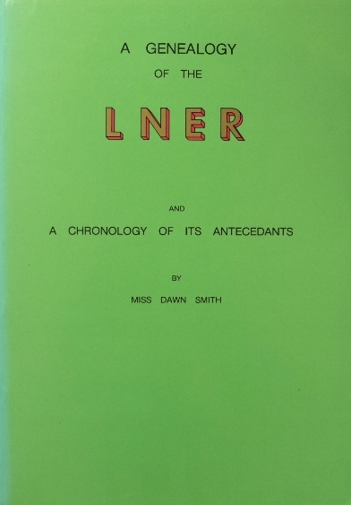 Image for A GENEALOGY OF THE L.N.E.R. And a Chronology of Its Anticedants
