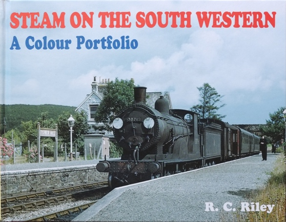 Image for STEAM ON THE SOUTH WESTERN - A COLOUR PORTFOLIO