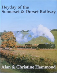Image for HEYDAY OF THE SOMERSET & DORSET RAILWAY