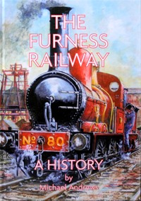 Image for THE FURNESS RAILWAY : A HISTORY