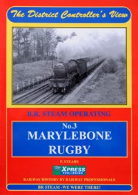 Image for THE DISTRICT CONTROLLER'S VIEW - No.3  Marylebone to Rugby