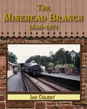 Image for THE MINEHEAD BRANCH 1848-1971