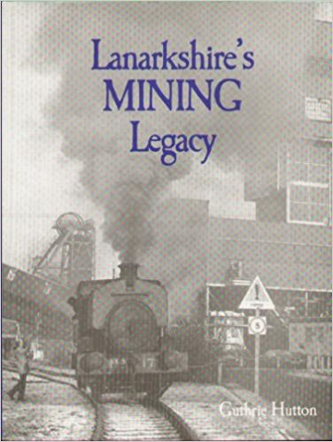 Image for LANARKSHIRE'S MINING LEGACY