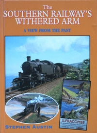 Image for THE SOUTHERN RAILWAY'S WITHERED ARM - A VIEW FROM THE PAST