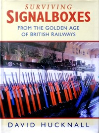 Image for SURVIVING SIGNALBOXES FROM THE GOLDEN AGE OF BRITISH RAILWAYS