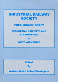 Image for INDUSTRIAL RAILWAYS AND LOCOMOTIVES OF WEST YORKSHIRE