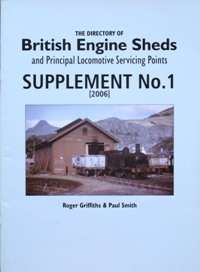 Image for THE DIRECTORY OF BRITISH ENGINE SHEDS AND PRINCIPAL LOCOMOTIVE SERVICING POINTS : Supplement No.1
