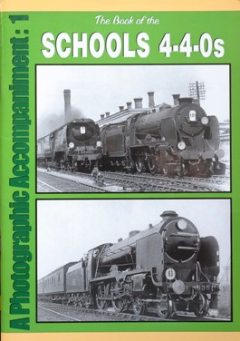 Image for THE BOOK OF THE SCHOOLS 4-4-0s - a Photographic Accompaniment: 1