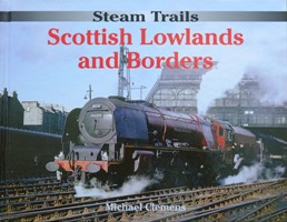 Image for STEAM TRAILS: SCOTTISH LOWLANDS AND BORDERS