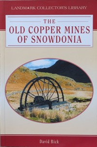 Image for THE OLD COPPER MINES OF SNOWDONIA