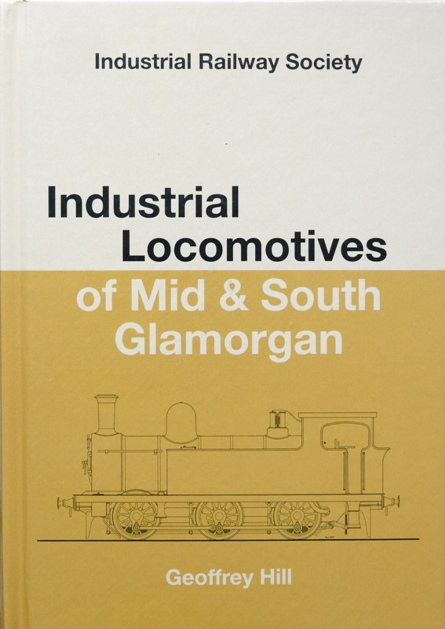 Image for INDUSTRIAL LOCOMOTIVES OF MID & SOUTH GLAMORGAN