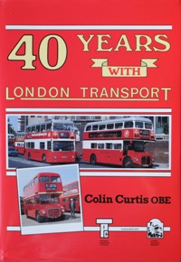 Image for 40 YEARS WITH LONDON TRANSPORT