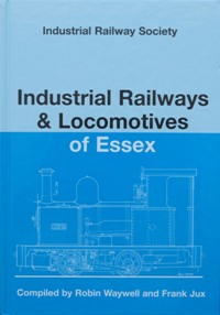 Image for INDUSTRIAL RAILWAYS & LOCOMOTIVES OF ESSEX