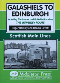 Image for SCOTTISH MAIN LINES - GALASHIELS TO EDINBURGH  The Waverley Route