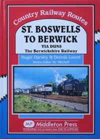 Image for COUNTRY RAILWAY ROUTES - ST.BOSWELLS TO BERWICK Via Duns