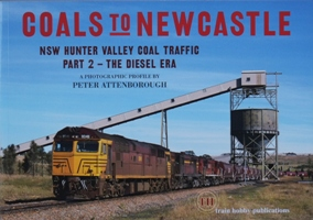 Image for COALS TO NEWCASTLE : NSW Hunter Valley Coal Traffic Part 2 - The Diesel Era