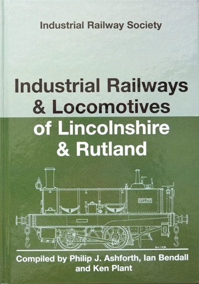 Image for INDUSTRIAL RAILWAYS & LOCOMOTIVES OF LINCOLNSHIRE & RUTLAND
