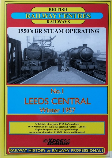 Image for BRITISH RAILWAYS RAILWAY CENTRES  No.1 : LEEDS CENTRAL Winter 1957