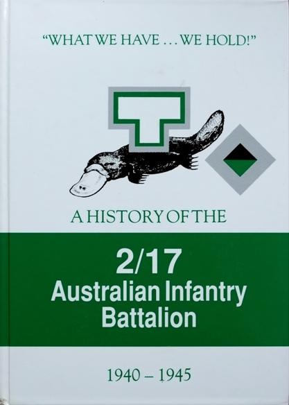 Image for What We Have we Hold : A History of the 2/17 Australian Infantry Battalion 1940-1945