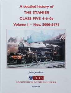Image for A DETAILED HISTORY OF THE STANIER CLASS FIVE 4-6-0s Volume  1 : Nos. 5000-5471