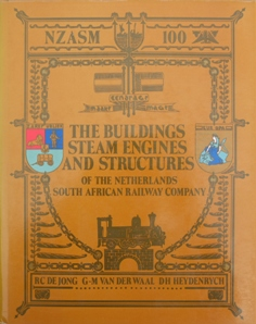 Image for The Buildings, Steam Engines and Structures of the Netherlands South African Railway Company