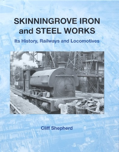 Image for Skinningrove Iron and Steel Works : Its History, Railways and Locomotives