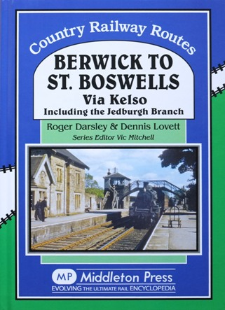 Image for COUNTRY RAILWAY ROUTES - BERWICK to ST.BOSWELLS Via Kelso
