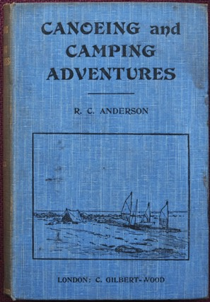 Image for CANOEING AND CAMPING ADVENTURES, being an Account of Three Cruises in Northern Waters
