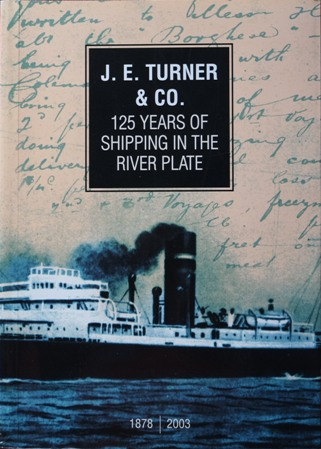 Image for J.E.Turner & Co : 125 Years of Shipping in the River Plate