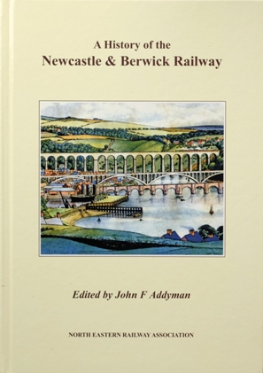 Image for A History of the Newcastle & Berwick Railway