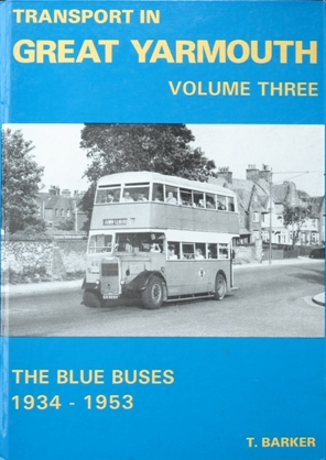 Image for Transport in Great Yarmouth Volume Three : The Blue Buses 1934-53