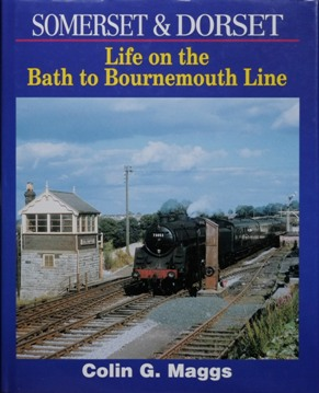 Image for Somerset and Dorset: Life on the Bath to Bournemouth Line