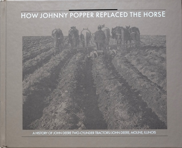 Image for How Johnny Popper Replaced the Horse: A History of John Deere Two-Cylinder Tractors