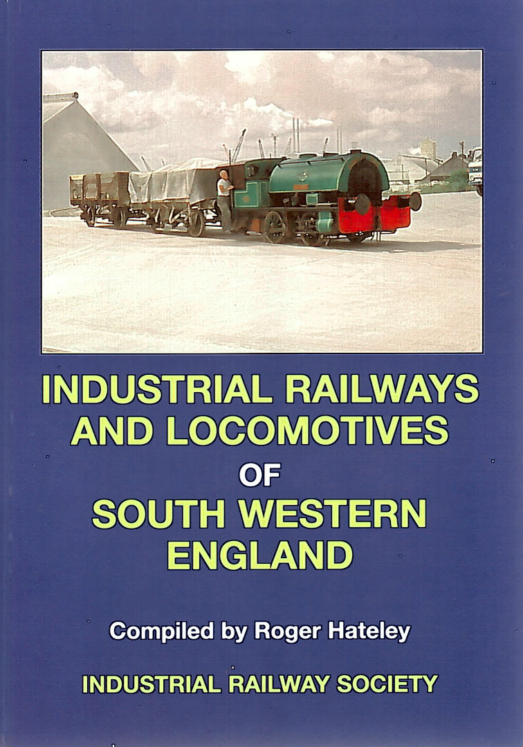 Image for INDUSTRIAL RAILWAYS AND LOCOMOTIVES OF SOUTH WESTERN ENGLAND