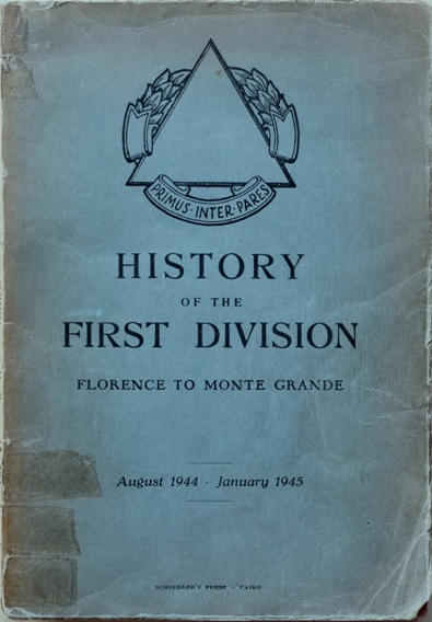 Image for History of the First Division - Florence to Monte Grande : August 1944 - January 1945