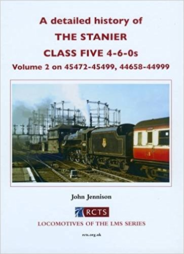 Image for A DETAILED HISTORY OF THE STANIER CLASS FIVE 4-6-0s Volume  2 : 45472-45499, 44658-44999