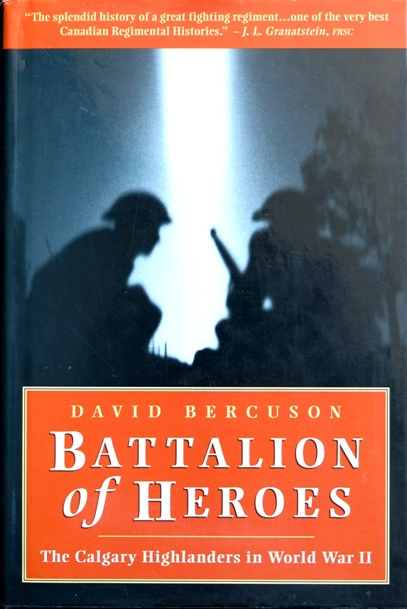 Image for Battalion of Heroes : The Calgary Highlanders in World War II