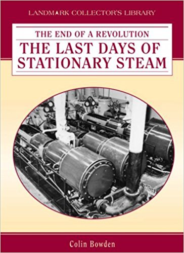 Image for The End of a Revolution : The Last Days of Stationary Steam
