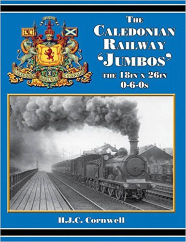 Image for The Caledonian Railway 'Jumbos' : The 18in x 26in 0-6-0s
