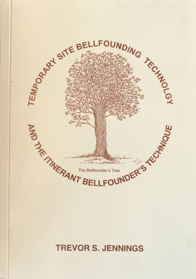 Image for Temporary Site Bellfounding Technology and the Itinerant Bellfounder's Technique