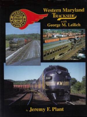 Image for Western Maryland Trackside with George M. Leilich