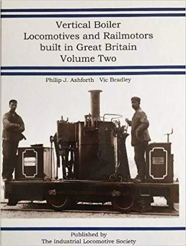 Image for Vertical Boiler Locomotives and Railmotors Built in Great Britain: Volume Two