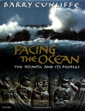 Image for Facing the Ocean : The Atlantic and Its Peoples 8000 BC to AD 1500