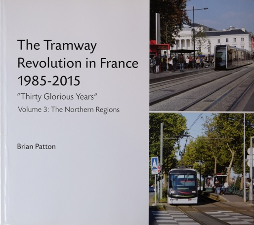 "Image for The Tramway Revolution in France 1985-2015 ""Thirty Glorious Years"" Volume 3 : The Northern Regions"