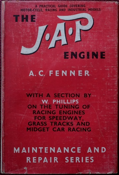 Image for The J.A.P. Engine : A Practical Guide Covering Motor-cycle, Racing and Industrial Models