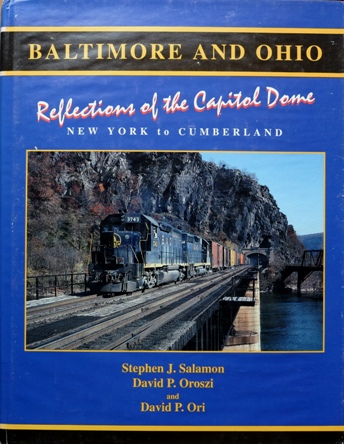 Image for Baltimore and Ohio REflections of the Capitol Dome : New York to Cumberland